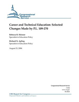 Primary view of object titled 'Career and Technical Education: Selected Changes Made by P.L. 109-270'.