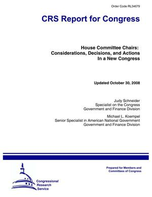 Primary view of object titled 'House Committee Chairs: Considerations, Decisions, and Actions In a New Congress'.
