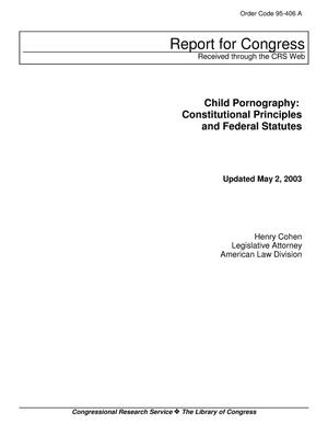 Primary view of object titled 'Child Pornography: Constitutional Principles and Federal Statutes'.