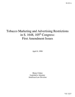 Primary view of object titled 'Tobacco Marketing and Advertising Restrictions in S. 1648, 105th Congress: First Amendment Issues'.