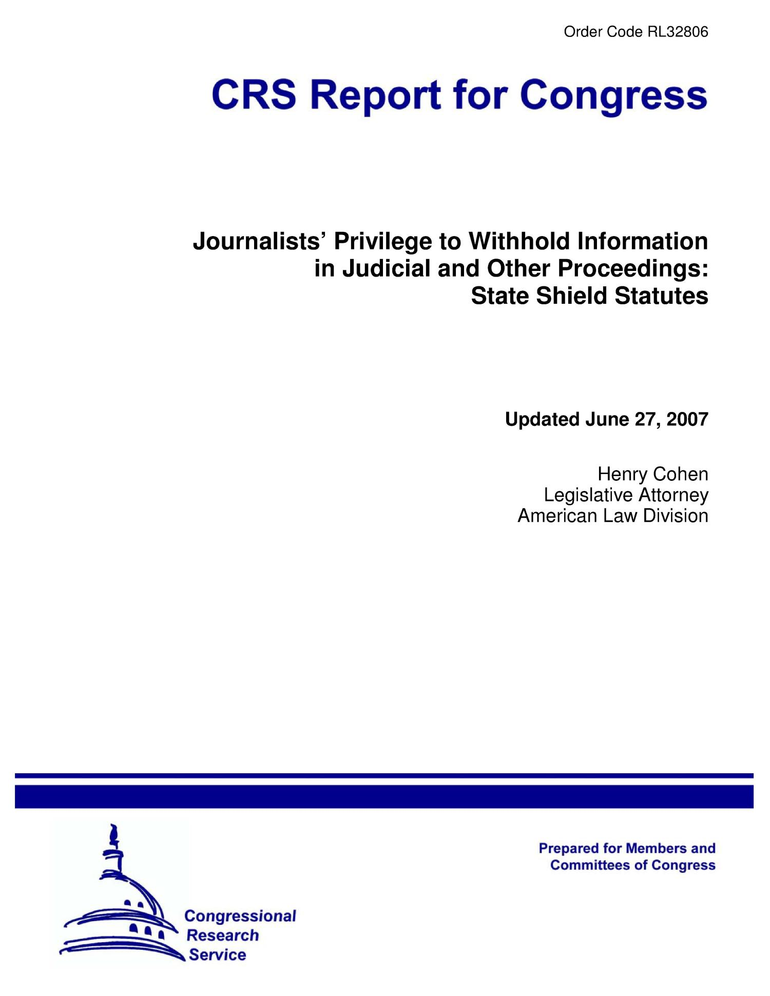 Journalists' Privilege to Withhold Information in Judicial and Other Proceedings: State Shield Statutes                                                                                                      [Sequence #]: 1 of 50