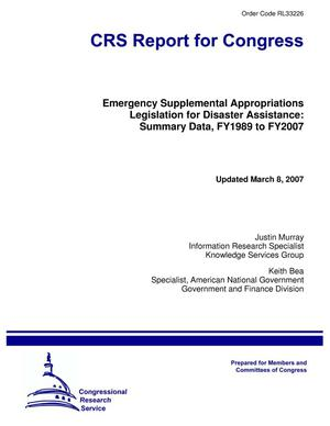 Primary view of object titled 'Emergency Supplemental Appropriations Legislation for Disaster Assistance: Summary Data, FY1989 to FY2007'.
