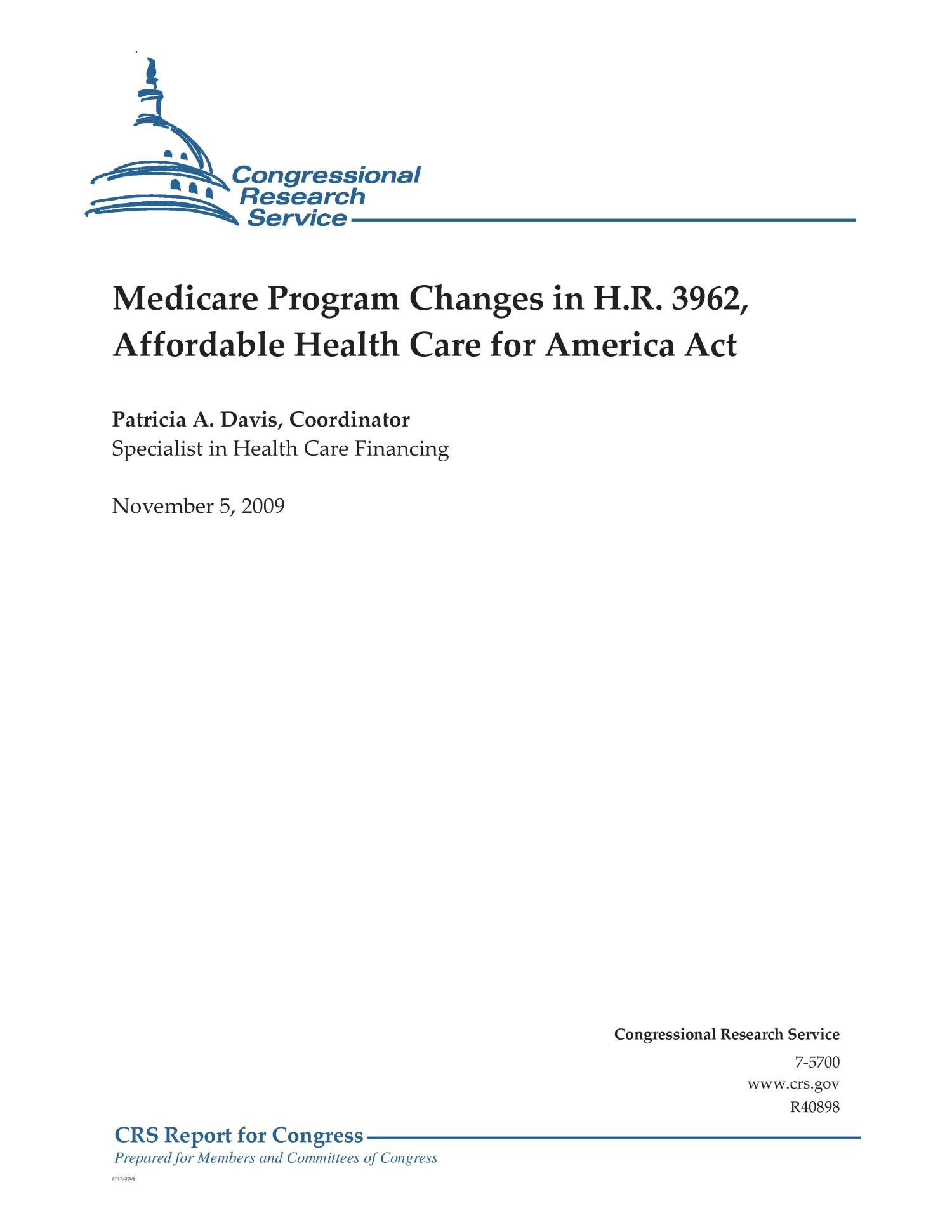 Medicare Program Changes in H.R. 3962, Affordable Health Care for America Act                                                                                                      [Sequence #]: 1 of 66