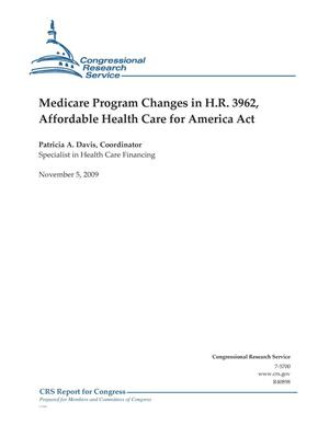 Primary view of object titled 'Medicare Program Changes in H.R. 3962, Affordable Health Care for America Act'.
