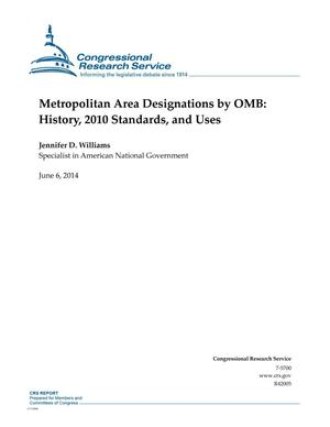 Primary view of object titled 'Metropolitan Area Designations by OMB: History, 2010 Standards, and Uses'.