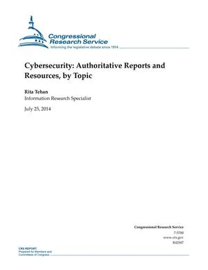 Primary view of object titled 'Cybersecurity: Authoritative Reports and Resources, by Topic'.