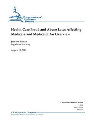 Primary view of object titled 'Health Care Fraud and Abuse Laws Affecting Medicare and Medicaid: An Overview'.