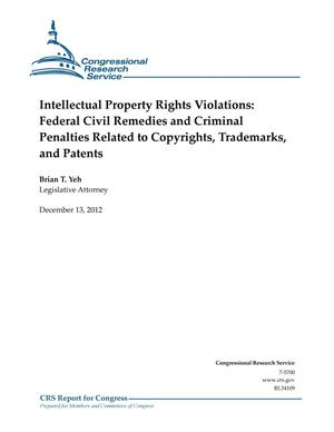 Primary view of object titled 'Intellectual Property Rights Violations: Federal Civil Remedies and Criminal Penalties Related to Copyrights, Trademarks, and Patents'.