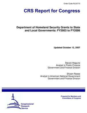 Primary view of object titled 'Department of Homeland Security Grants to State and Local Governments: FY2003 to FY2006'.