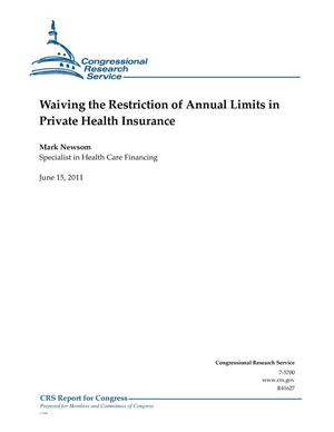 Primary view of object titled 'Waiving the Restriction of Annual Limits in Private Health Insurance'.