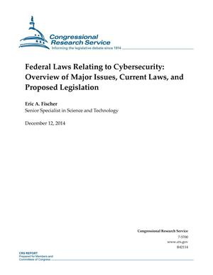 Primary view of object titled 'Federal Laws Relating to Cybersecurity: Overview of Major Issues, Current Laws, and Proposed Legislation'.