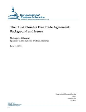Primary view of object titled 'The U.S.-Colombia Free Trade Agreement: Background and Issues'.