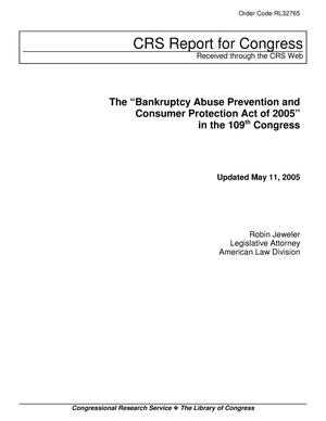 "Primary view of object titled 'The ""Bankruptcy Abuse Prevention and Consumer Protection Act of 2005"" in the 109th Congress'."