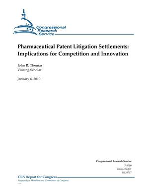 Primary view of object titled 'Pharmaceutical Patent Litigation Settlements: Implications for Competition and Innovation'.