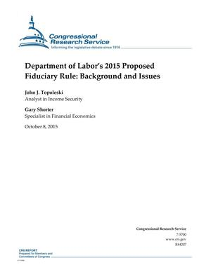 Primary view of object titled 'Department of Labor's 2015 Proposed Fiduciary Rule: Background and Issues'.