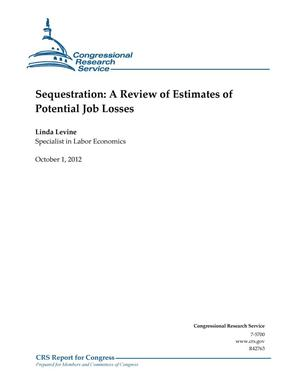 Primary view of object titled 'Sequestration: A Review of Estimates of Potential Job Losses'.