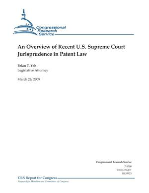 Primary view of object titled 'An Overview of Recent U.S. Supreme Court Jurisprudence in Patent Law'.