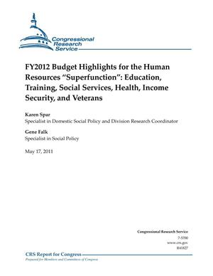 "Primary view of object titled 'FY2012 Budget Highlights for the Human Resources ""Superfunction"": Education, Training, Social Services, Health, Income Security, and Veterans'."