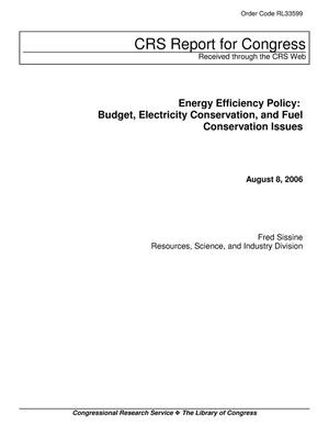 Primary view of object titled 'Energy Efficiency Policy: Budget, Electricity Conservation, and Fuel Conservation Issues'.