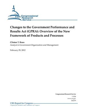 Primary view of object titled 'Changes to the Government Performance and Results Act (GPRA): Overview of the New Framework of Products and Processes'.