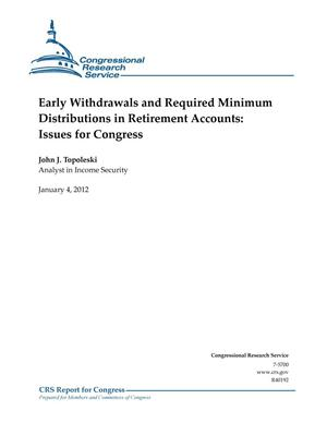 Primary view of object titled 'Early Withdrawals and Required Minimum Distributions in Retirement Accounts: Issues for Congress'.