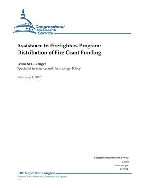 Primary view of object titled 'Assistance to Firefighters Program: Distribution of Fire Grant Funding'.