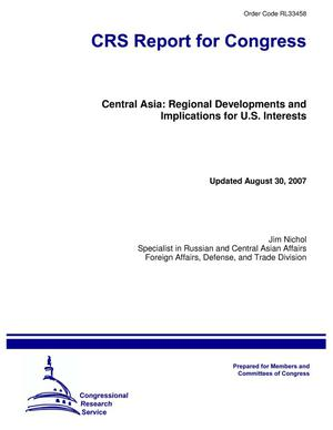Primary view of object titled 'Central Asia: Regional Developments and Implications for U.S. Interests'.