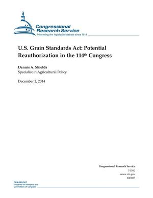 Primary view of object titled 'U.S. Grain Standards Act: Potential Reauthorization in the 114th Congress'.