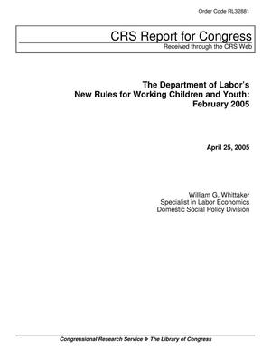 Primary view of object titled 'The Department of Labor's New Rules for Working Children and Youth: February 2005'.