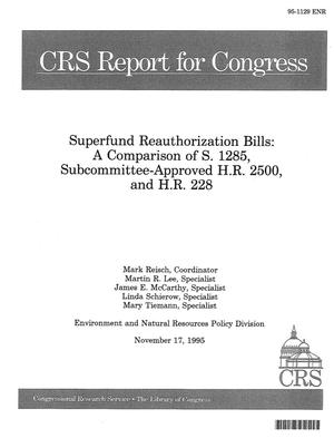 Primary view of object titled 'Superfund Reauthorization Bills : A Comparison of S . 1285, Subcommittee-Approved H .R. 2500, and H .R. 228'.