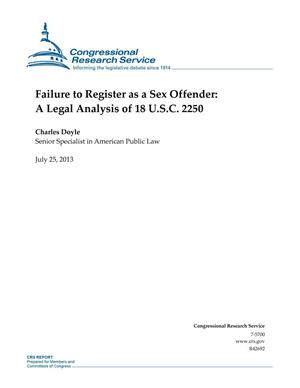 Primary view of object titled 'Failure to Register as a Sex Offender: A Legal Analysis of 18 U.S.C. 2250'.