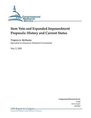 Primary view of object titled 'Item Veto and Expanded Impoundment Proposals: Legislative History and Current Status'.
