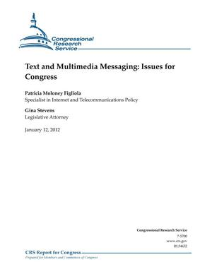 Primary view of object titled 'Text and Multimedia Messaging: Issues for Congress'.