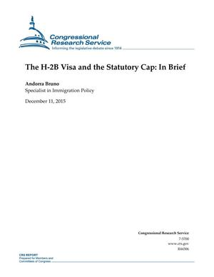 Primary view of object titled 'The H-2B Visa and the Statutory Cap: In Brief'.