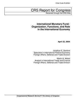 Primary view of object titled 'International Monetary Fund: Organization, Functions, and Role in the International Economy'.
