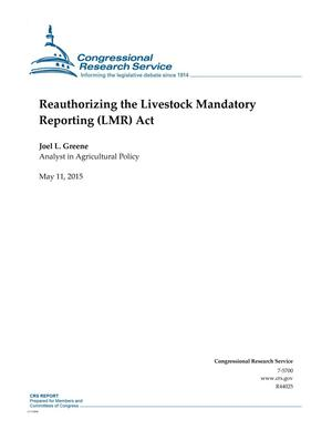Primary view of object titled 'Reauthorizing the Livestock Mandatory Reporting (LMR) Act'.