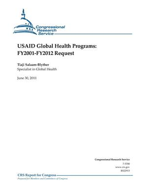 Primary view of object titled 'USAID Global Health Programs: FY2001-FY2012 Request'.