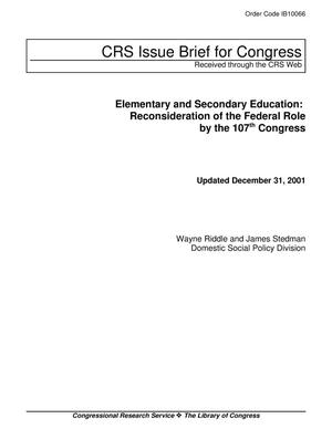 Primary view of object titled 'Elementary and Secondary Education: Reconsideration of the Federal Role by the 107th Congress'.