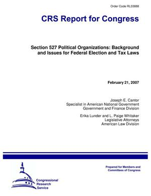 Primary view of object titled 'Section 527 Political Organizations: Background and Issues for Federal Election and Tax Laws'.