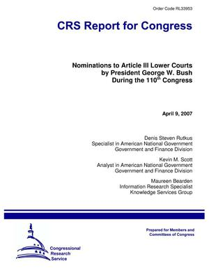 Primary view of object titled 'Nominations to Article III Lower Courts by President George W. Bush During the 110th Congress'.