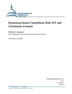 Primary view of object titled 'Bypassing Senate Committees: Rule XIV and Unanimous Consent'.