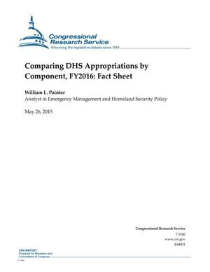 Primary view of object titled 'Comparing DHS Appropriations by Component, FY2016: Fact Sheet'.