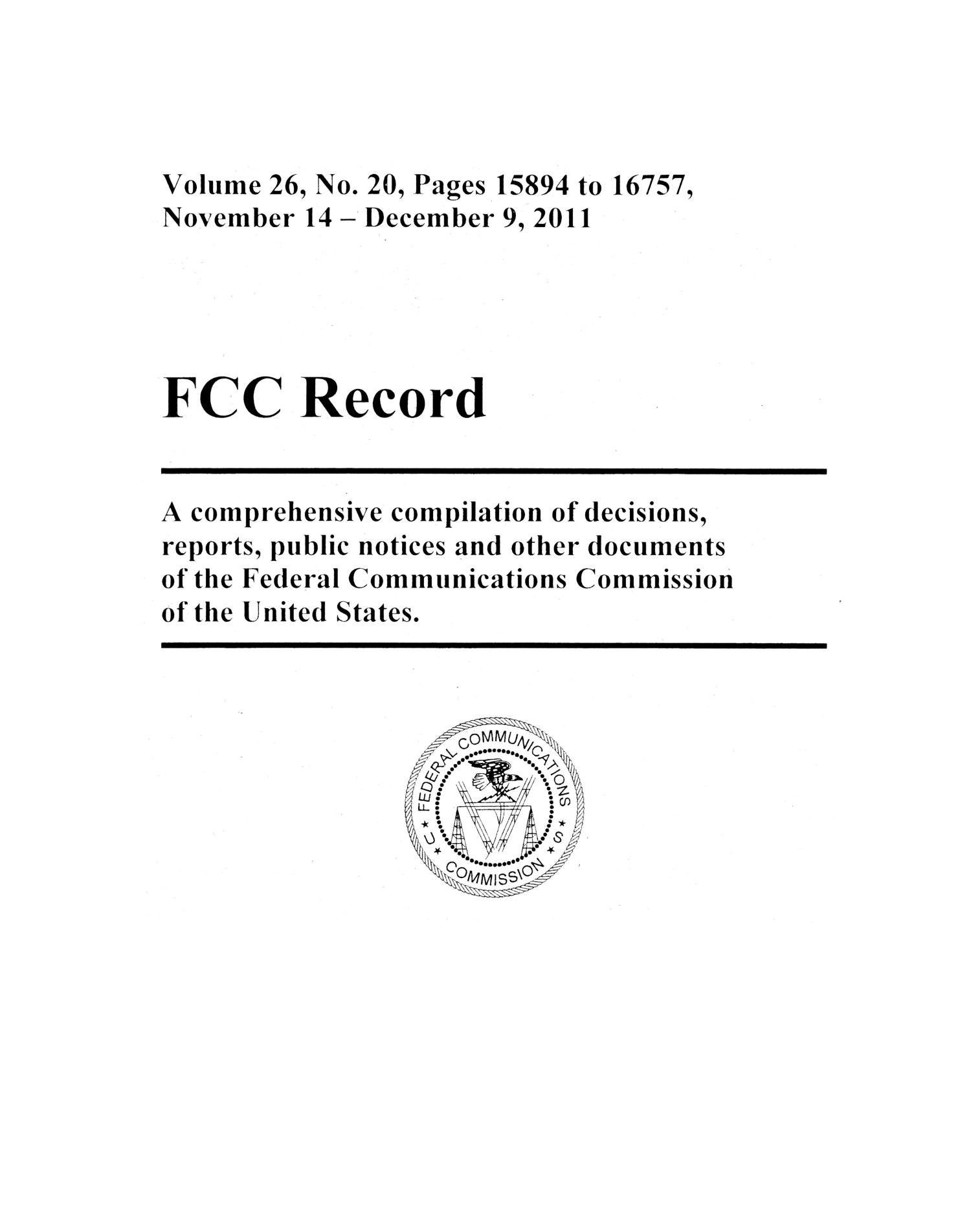 FCC Record, Volume 26, No. 20, Pages 15894 to 16757, November 14 - December 9, 2011                                                                                                      Title Page