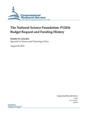Primary view of object titled 'The National Science Foundation: FY2016 Budget Request and Funding History'.