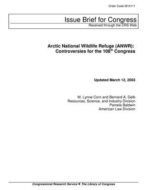 Primary view of object titled 'Arctic National Wildlife Refuge (ANWR): Controversies for the 108th Congress'.