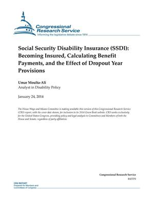 Primary view of object titled 'Social Security Disability Insurance (SSDI): Becoming Insured, Calculating Benefit Payments, and the Effect of Dropout Year Provisions'.