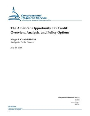 Primary view of object titled 'The American Opportunity Tax Credit: Overview, Analysis, and Policy Options'.