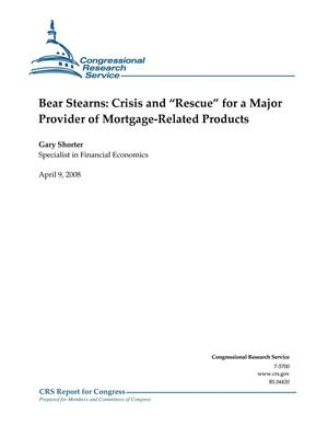 "Primary view of object titled 'Bear Stearns: Crisis and ""Rescue"" for a Major Provider of Mortgage-Related Products'."
