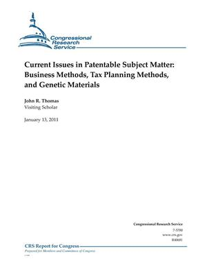 Primary view of object titled 'Current Issues in Patentable Subject Matter: Business Methods, Tax Planning Methods, and Genetic Materials'.