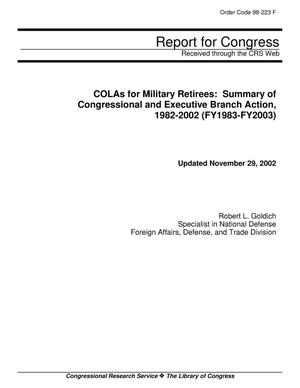Primary view of object titled 'COLAs for Military Retirees: Summary of Congressional and Executive Branch Action, 1982-2002 (FY1983-FY2003)'.